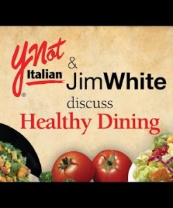 Ynot Italian & Jim White Discuss Healthy Dining
